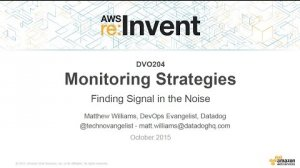 Embedded thumbnail for AWS re:Invent 2015 | (DVO204) Monitoring Strategies: Finding Signal in the Noise