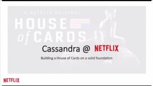 Embedded thumbnail for Cassandra @ Netflix — Building a House of Cards on a Solid Foundation