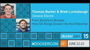 Embedded thumbnail for From Months to Minutes: How GE Brings Docker Into the Enterprise