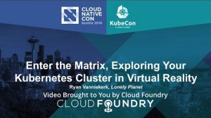 Embedded thumbnail for Enter the Matrix, Exploring Your Kubernetes Cluster in Virtual Reality by Ryan Vanniekerk