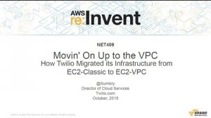 Embedded thumbnail for AWS re:Invent 2015 | (NET409) How Twilio Migrated Its Services from EC2-Classic to EC2-VPC