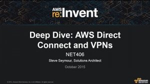 Embedded thumbnail for AWS re:Invent 2015 | (NET406) Deep Dive: AWS Direct Connect and VPNs