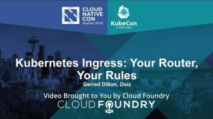 Embedded thumbnail for Kubernetes Ingress: Your Router, Your Rules by Gerred Dillon, Deis
