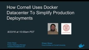 Embedded thumbnail for How Cornell Uses Docker Datacenter To Simplify Production Deployments