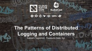 Embedded thumbnail for The Patterns of Distributed Logging and Containers [I] - Satoshi Tagomori, Treasure Data, Inc.