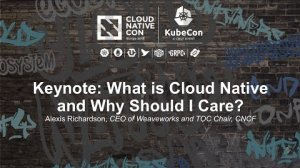 Embedded thumbnail for Keynote: What is Cloud Native and Why Should I Care? - Alexis Richardson, CEO of Weaveworks