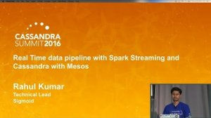 Embedded thumbnail for Realtime Data Pipeline w Spark & Cassandra + Mesos (Rahul Kumar, Sigmoid) | C* Summit 2016