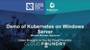 Embedded thumbnail for Demo of Kubernetes on Windows Server by Michael Michael, Apprenda