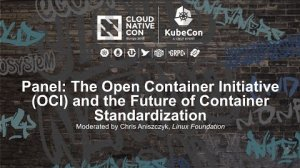Embedded thumbnail for Panel: The Open Container Initiative (OCI) and the Future of Container Standardization [I]