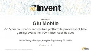 Embedded thumbnail for AWS re:Invent 2015 | (GAM406) Glu Mobile: Real-time Analytics Processing og 10 MM+ Devices