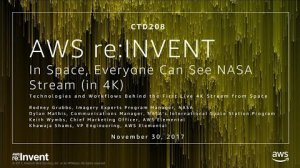 Embedded thumbnail for AWS re:Invent 2017: In Space, Everyone Can See NASA Stream (in 4K) (CTD208)