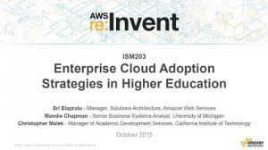 Embedded thumbnail for AWS re:Invent 2015 | (ISM203) Enterprise Cloud Adoption Strategies in Higher Education