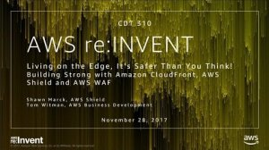 Embedded thumbnail for AWS re:Invent 2017: Living on the Edge, It's Safer Than You Think! Building Strong w (CTD310)