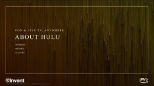 Embedded thumbnail for AWS re:Invent 2017: Case Study: How Hulu reinvented television using the AWS Cloud (CTD302)