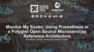 Embedded thumbnail for Monitor My Socks: Using Prometheus in a Polyglot Open Source Microservices
