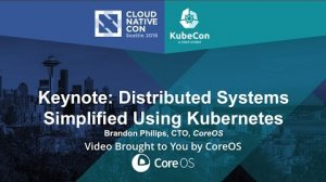 Embedded thumbnail for Keynote: Distributed Systems Simplified Using Kubernetes by Brandon Philips, CTO, CoreOS