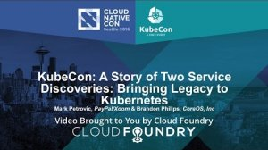 Embedded thumbnail for KubeCon: A Story of Two Service Discoveries: Bringing Legacy to Kubernetes