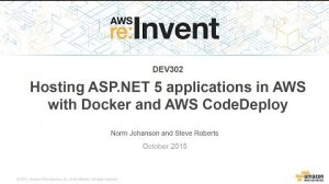 Embedded thumbnail for AWS re:Invent 2015 | (DEV302) Hosting ASP.NET 5 Apps in AWS with Docker & AWS CodeDeploy