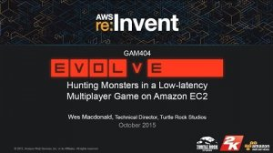 Embedded thumbnail for AWS re:Invent 2015 | (GAM404) Evolve: Hunting Monsters in a Low-Latency Multiplayer Game on EC2
