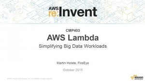 Embedded thumbnail for AWS re:Invent 2015 | (CMP403) AWS Lambda: Simplifying Big Data Workloads