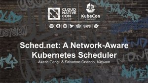 Embedded thumbnail for Sched.net: A Network-Aware Kubernetes Scheduler [I] - Akash Gangil & Salvatore Orlando, VMware