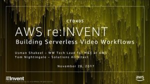 Embedded thumbnail for AWS re:Invent 2017: Building Serverless Video Workflows (CTD405)