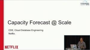 Embedded thumbnail for C* Capacity Forecasting (Ajay Upadhyay, Jyoti Shandil, Arun Agrawal, Netflix) | C* Summit 2016