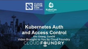 Embedded thumbnail for Kubernetes Auth and Access Control by Eric Chiang, CoreOS