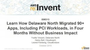 Embedded thumbnail for AWS re:Invent 2015 | (ISM313) How Delaware North Migrated 90+ Apps in Four Months