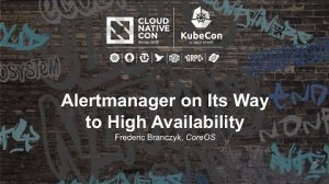 Embedded thumbnail for Alertmanager on Its Way to High Availability [A] - Frederic Branczyk, CoreOS