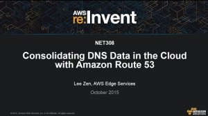 Embedded thumbnail for AWS re:Invent 2015 | (NET308) Consolidating DNS Data in the Cloud with Amazon Route 53