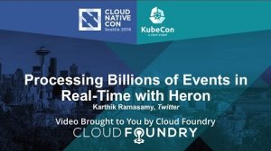 Embedded thumbnail for Processing Billions of Events in Real-Time with Heron by Karthik Ramasamy, Twitter