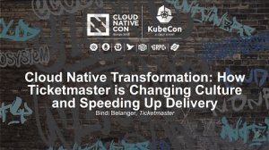 Embedded thumbnail for Cloud Native Transformation: How Ticketmaster is Changing Culture and Speeding Up - Bindi Belanger