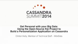 Embedded thumbnail for Wibidata: Using the Open-Source Kiji Project to Build a Personalization Application on Cassandra
