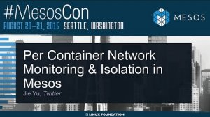 Embedded thumbnail for Per Container Network Monitoring and Isolation in Mesos