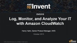 Embedded thumbnail for AWS re:Invent 2015 | (DVO315) Log, Monitor and Analyze your IT with Amazon CloudWatch