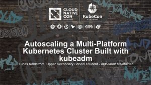 Embedded thumbnail for Autoscaling a Multi-Platform Kubernetes Cluster Built with kubeadm [I] - Lucas Käldström