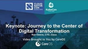Embedded thumbnail for Keynote: Journey to the Center of Digital Transformation by Ken Owens, CTO, Cisco