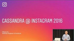 Embedded thumbnail for Cassandra at Instagram 2016 (Dikang Gu, Facebook) | Cassandra Summit 2016