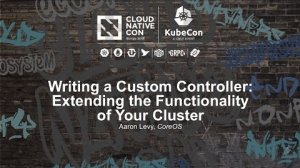 Embedded thumbnail for Writing a Custom Controller: Extending the Functionality of Your Cluster [I] - Aaron Levy