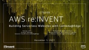 Embedded thumbnail for AWS re:Invent 2017: Building Serverless Websites with Lambda@Edge (CTD309)
