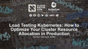 Embedded thumbnail for Load Testing Kubernetes: How to Optimize Your Cluster Resource Allocation in Production [I]