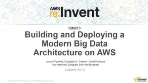 Embedded thumbnail for AWS re:Invent 2015 | (ISM213) Building and Deploying a Modern Big Data Architecture on AWS