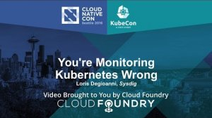 Embedded thumbnail for You're Monitoring Kubernetes Wrong by Loris Degioanni, Sysdig