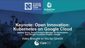 Embedded thumbnail for Keynote: Open Innovation: Kubernetes on Google Cloud by Aparna Sinha
