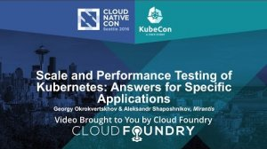 Embedded thumbnail for Scale and Performance Testing of Kubernetes: Answers for Specific Applications