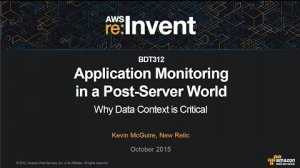 Embedded thumbnail for AWS re:Invent 2015 | (BDT312) Application Monitoring: Why Data Context Is Critical