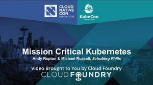 Embedded thumbnail for Mission Critical Kubernetes by Andy Repton & Michael Russell, Schuberg Philis