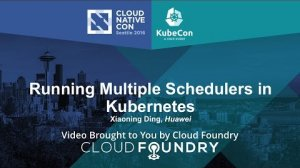 Embedded thumbnail for Running Multiple Schedulers in Kubernetes by Xiaoning Ding, Huawei