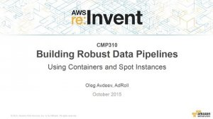 Embedded thumbnail for AWS re:Invent 2015   (CMP310) Robust Data Processing Pipelines Using Containers & Spot Instances